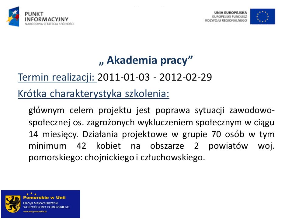 """"""" Akademia pracy Termin realizacji: 2011-01-03 - 2012-02-29"""