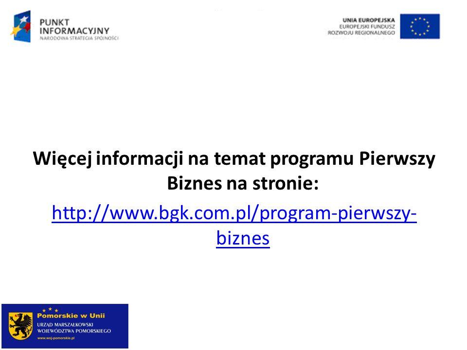 Więcej informacji na temat programu Pierwszy Biznes na stronie: