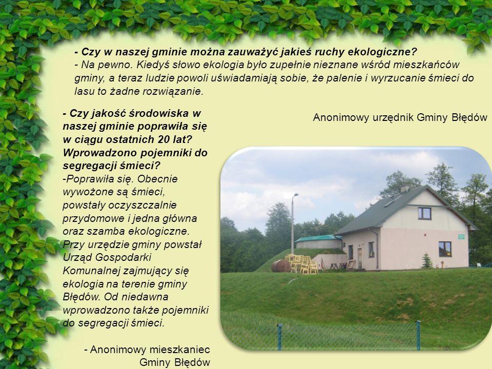 - Czy w naszej gminie można zauważyć jakieś ruchy ekologiczne