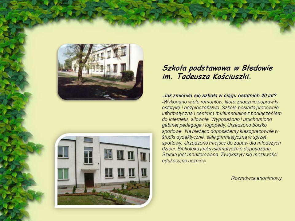 Szkoła podstawowa w Błędowie im. Tadeusza Kościuszki.