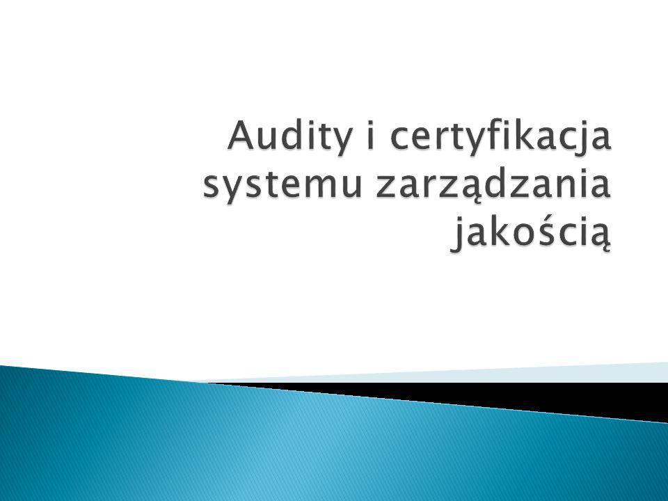 Audity i certyfikacja systemu zarządzania jakością