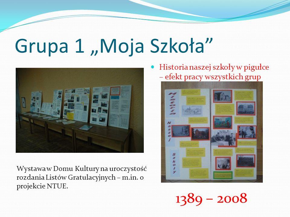 """Grupa 1 """"Moja Szkoła Historia naszej szkoły w pigułce – efekt pracy wszystkich grup. 1389 – 2008."""