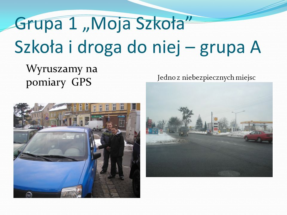 """Grupa 1 """"Moja Szkoła Szkoła i droga do niej – grupa A"""