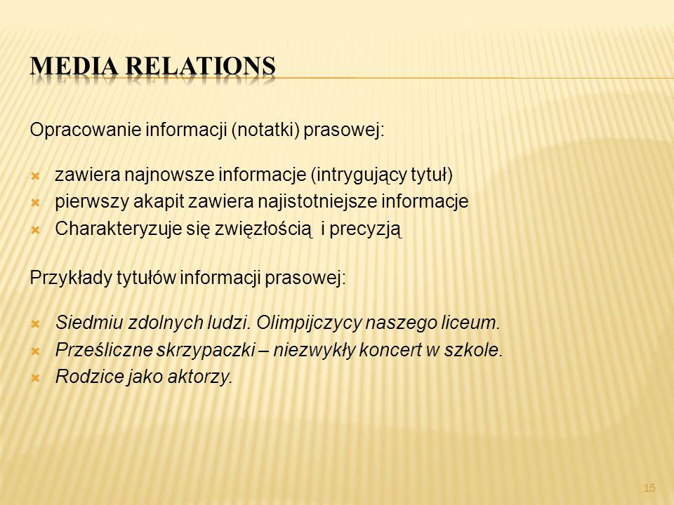 Media relations Opracowanie informacji (notatki) prasowej:
