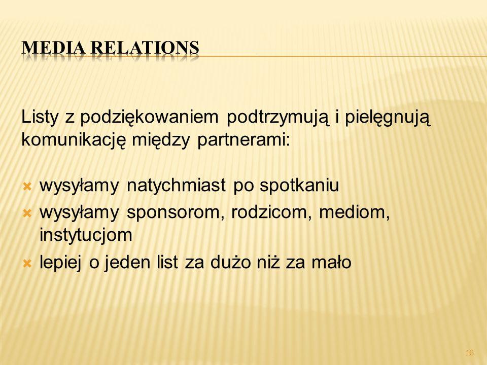 Media relations Listy z podziękowaniem podtrzymują i pielęgnują komunikację między partnerami: wysyłamy natychmiast po spotkaniu.