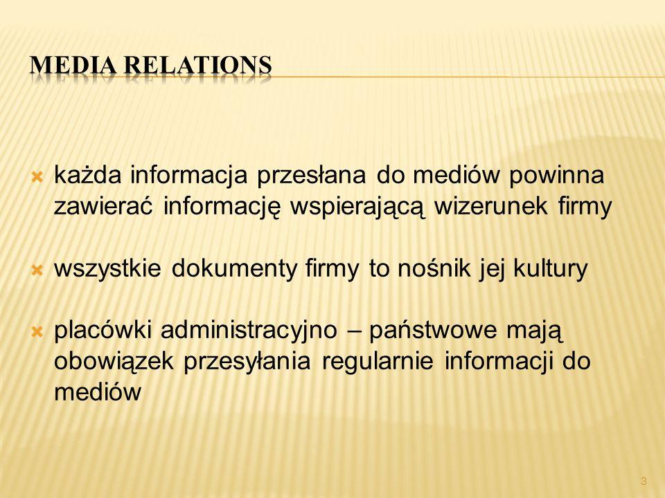 Media relations każda informacja przesłana do mediów powinna zawierać informację wspierającą wizerunek firmy.