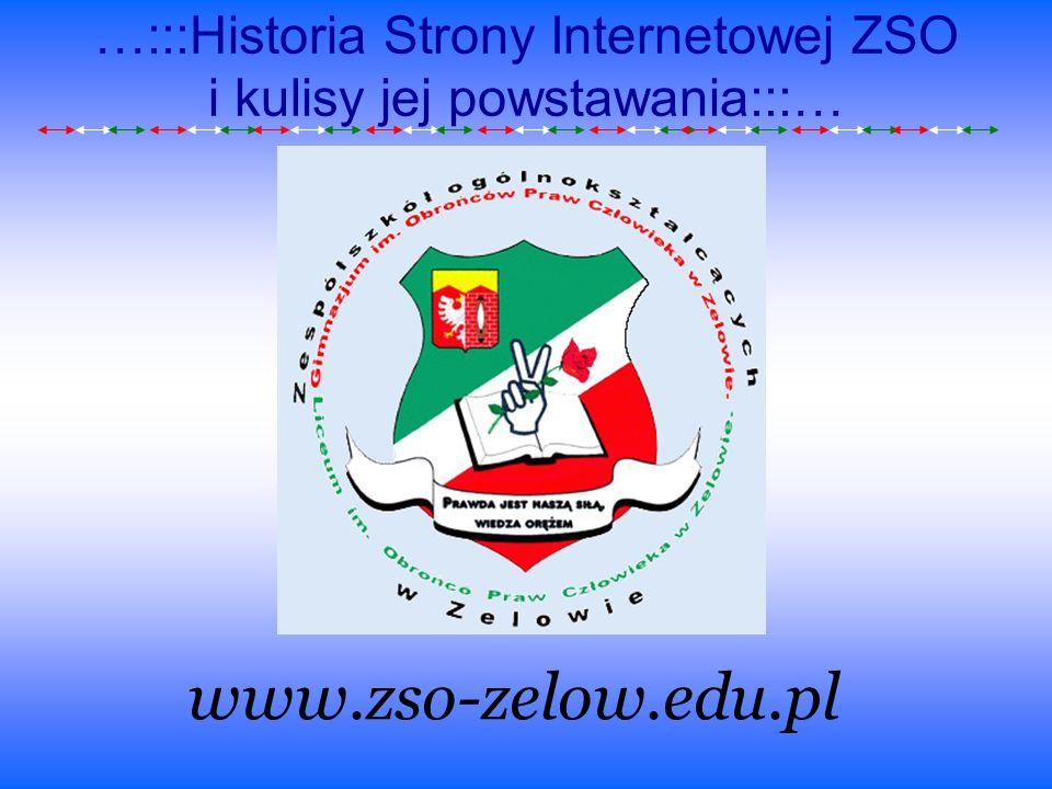 …:::Historia Strony Internetowej ZSO i kulisy jej powstawania:::…