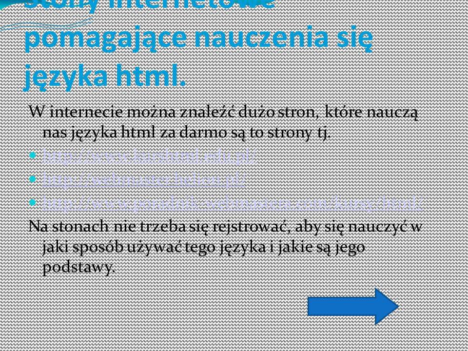 Stony internetowe pomagające nauczenia się języka html.