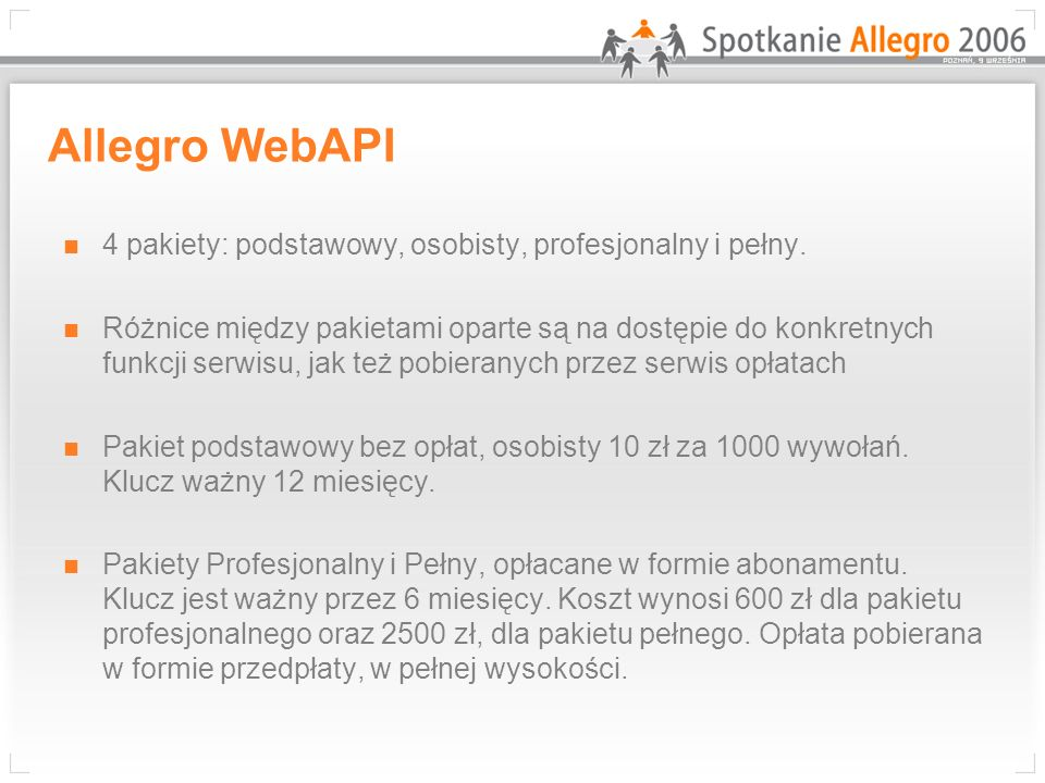 Allegro WebAPI 4 pakiety: podstawowy, osobisty, profesjonalny i pełny.