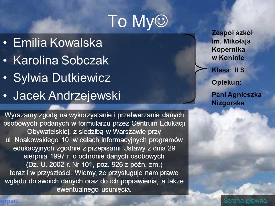 To My Emilia Kowalska Karolina Sobczak Sylwia Dutkiewicz