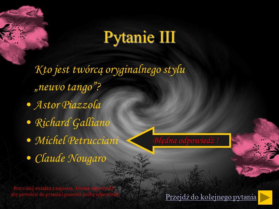 """Pytanie III Kto jest twórcą oryginalnego stylu """"neuvo tango"""