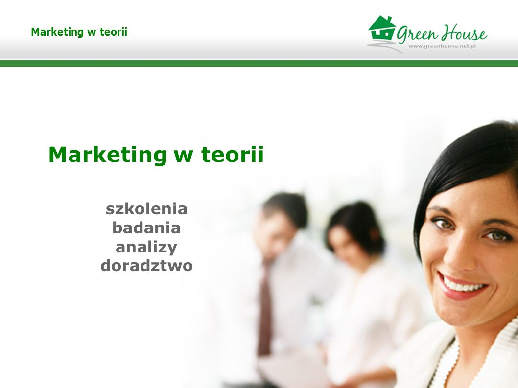 Marketing w teorii szkolenia badania analizy doradztwo