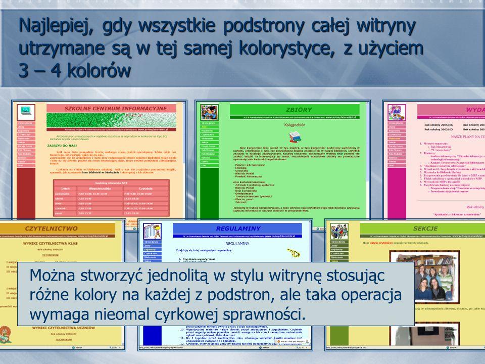 Najlepiej, gdy wszystkie podstrony całej witryny utrzymane są w tej samej kolorystyce, z użyciem 3 – 4 kolorów