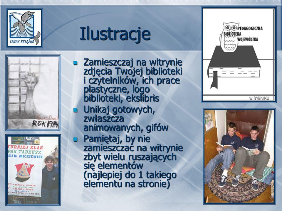 Ilustracje Zamieszczaj na witrynie zdjęcia Twojej biblioteki i czytelników, ich prace plastyczne, logo biblioteki, ekslibris.