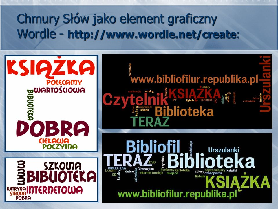 Chmury Słów jako element graficzny Wordle - http://www. wordle