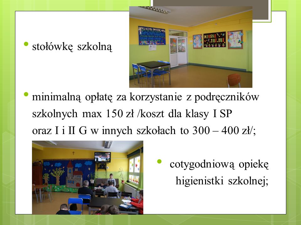 stołówkę szkolną minimalną opłatę za korzystanie z podręczników. szkolnych max 150 zł /koszt dla klasy I SP.