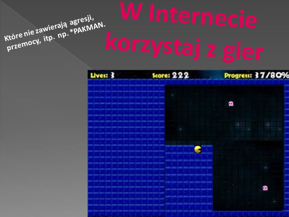 W Internecie korzystaj z gier