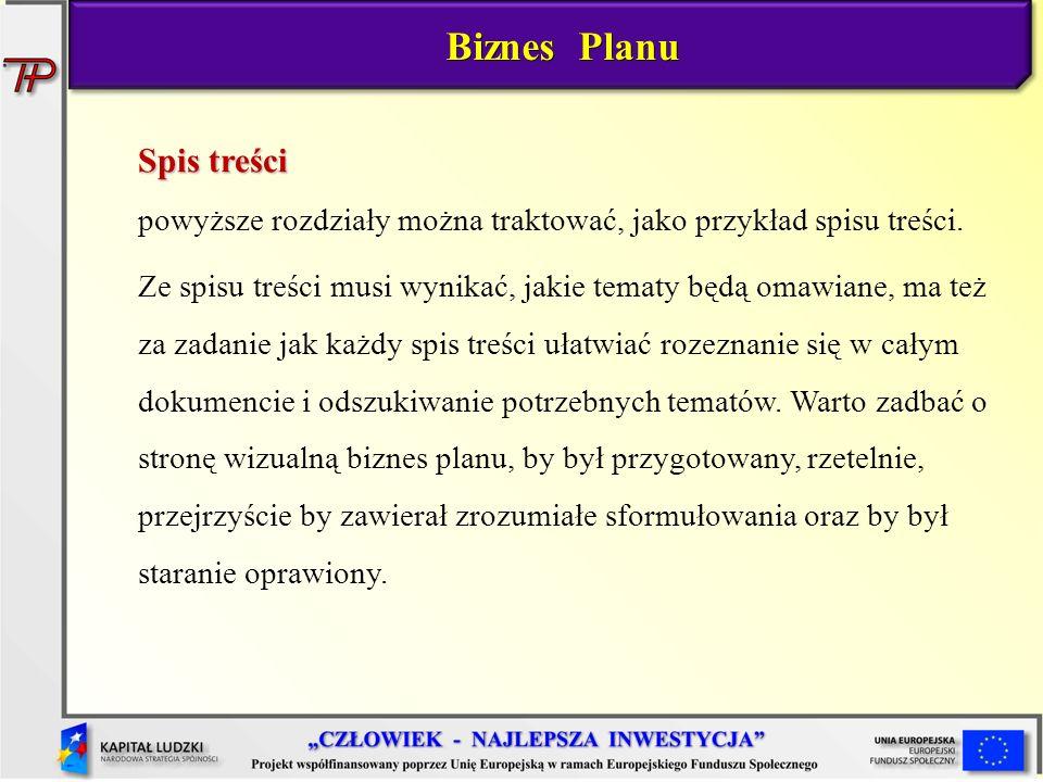 Biznes Planu Spis treści powyższe rozdziały można traktować, jako przykład spisu treści.