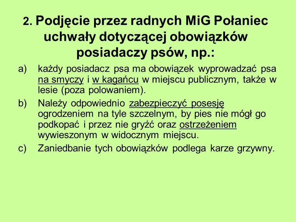 2. Podjęcie przez radnych MiG Połaniec uchwały dotyczącej obowiązków posiadaczy psów, np.: