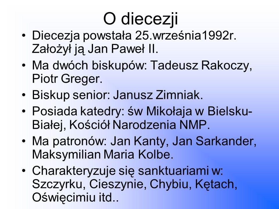 O diecezji Diecezja powstała 25.września1992r. Założył ją Jan Paweł II. Ma dwóch biskupów: Tadeusz Rakoczy, Piotr Greger.