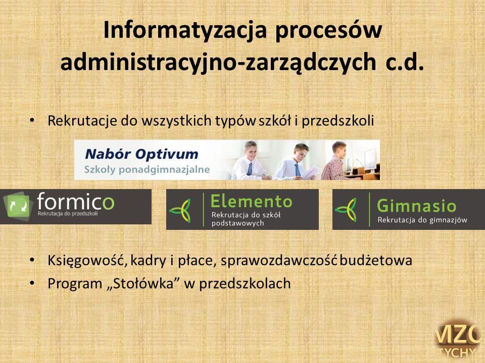 Informatyzacja procesów administracyjno-zarządczych c.d.