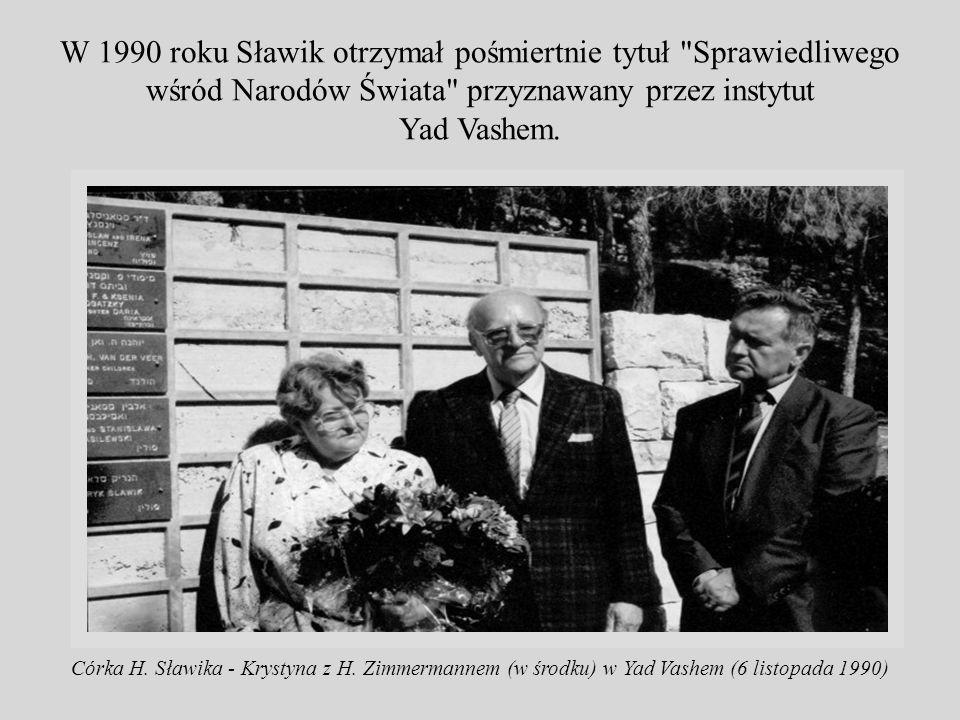 W 1990 roku Sławik otrzymał pośmiertnie tytuł Sprawiedliwego wśród Narodów Świata przyznawany przez instytut Yad Vashem.