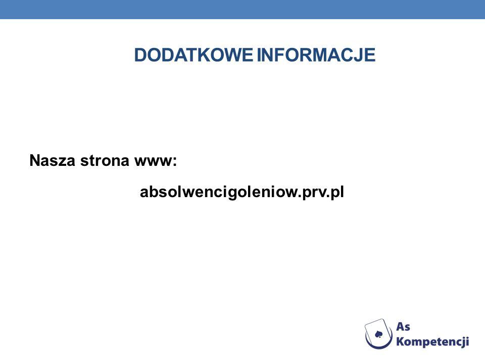 Dodatkowe informacje Nasza strona www: absolwencigoleniow.prv.pl