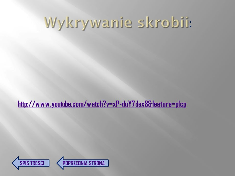 Wykrywanie skrobii: http://www.youtube.com/watch v=xP-duY7dex8&feature=plcp.