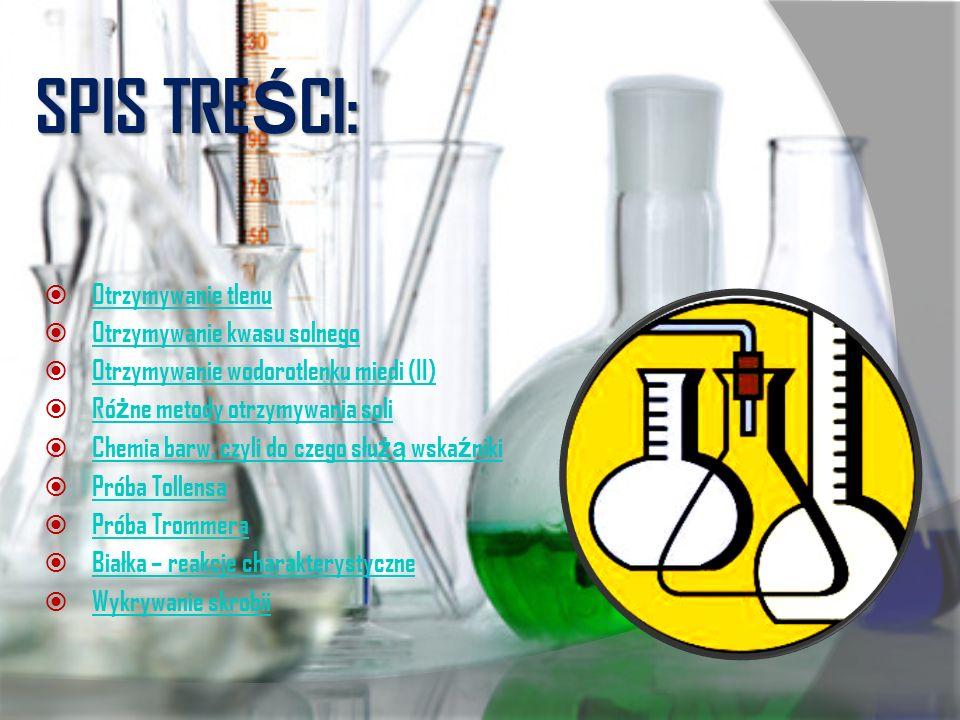 SPIS TREŚCI: Otrzymywanie tlenu Otrzymywanie kwasu solnego