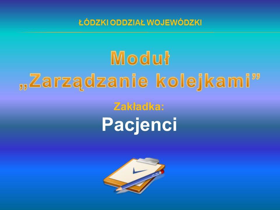 """ŁÓDZKI ODDZIAŁ WOJEWÓDZKI """"Zarządzanie kolejkami"""
