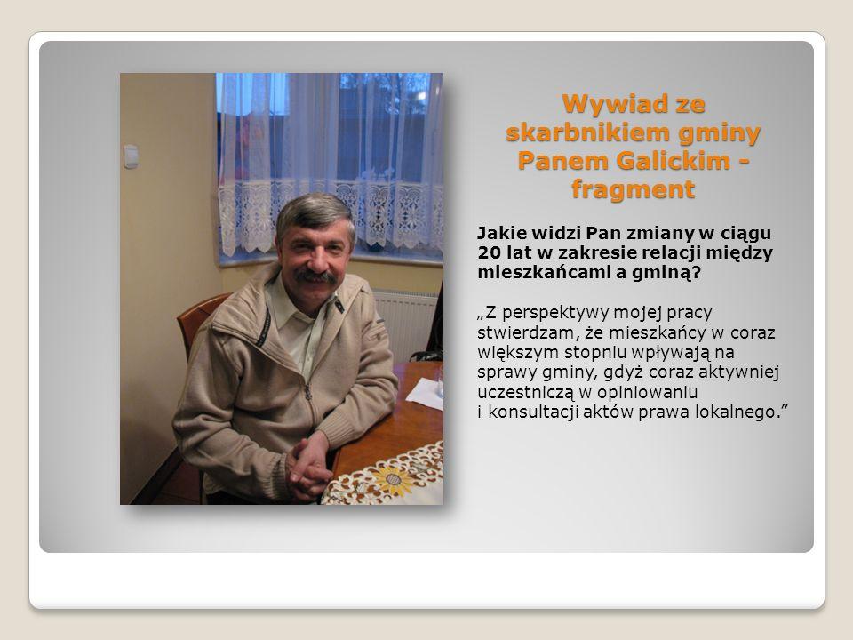 Wywiad ze skarbnikiem gminy Panem Galickim - fragment