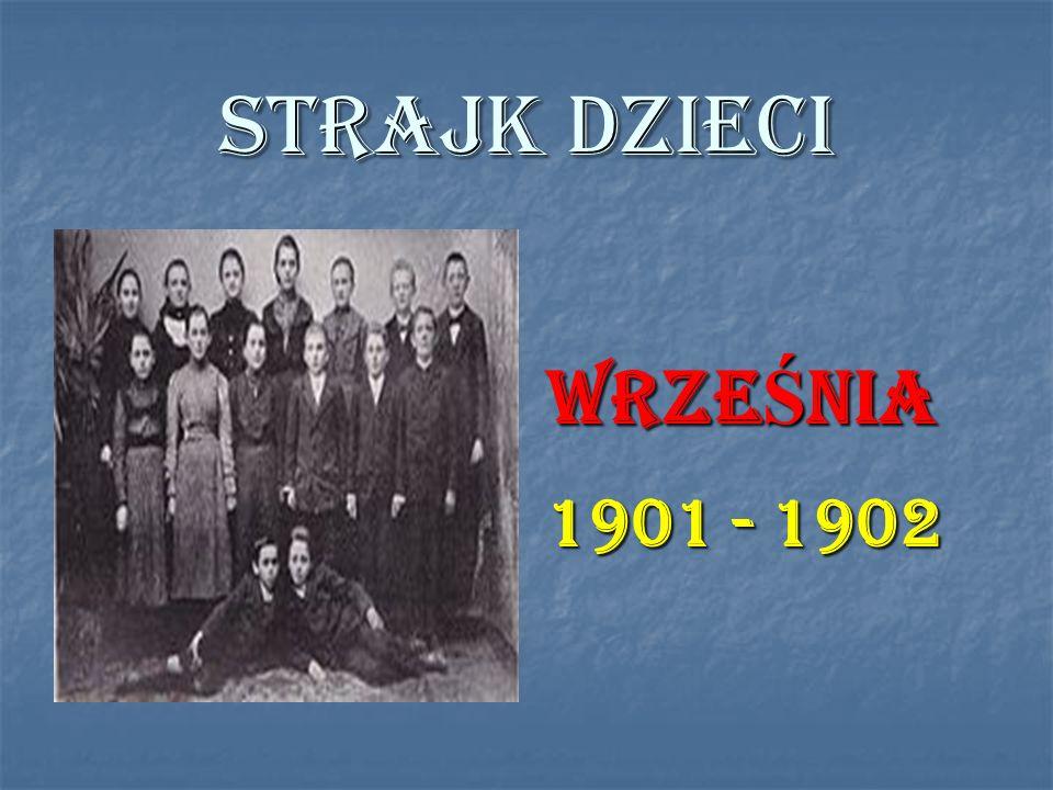 STRAJK DZIECI WRZEŚNIA 1901 - 1902