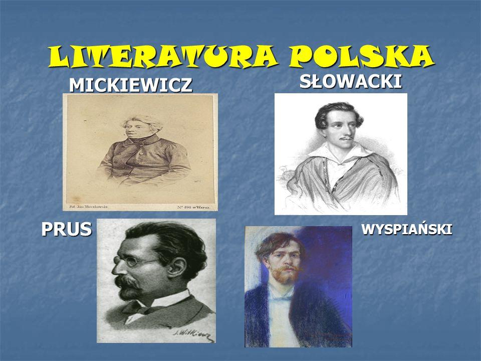 LITERATURA POLSKA SŁOWACKI MICKIEWICZ PRUS WYSPIAŃSKI