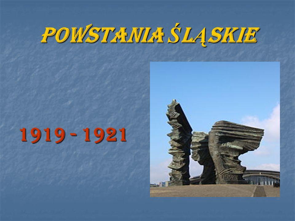POWSTANIA ŚLĄSKIE 1919 - 1921