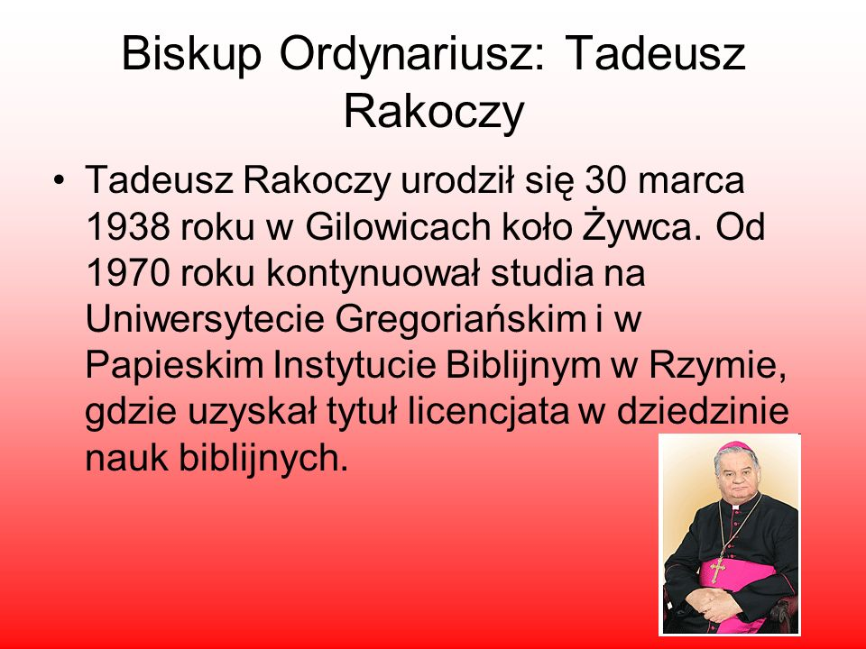 Biskup Ordynariusz: Tadeusz Rakoczy