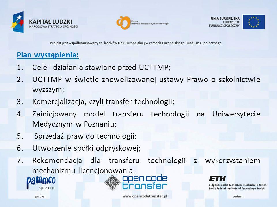 Plan wystąpienia: Cele i działania stawiane przed UCTTMP; UCTTMP w świetle znowelizowanej ustawy Prawo o szkolnictwie wyższym;