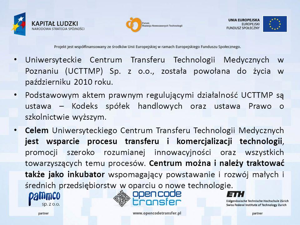 Uniwersyteckie Centrum Transferu Technologii Medycznych w Poznaniu (UCTTMP) Sp. z o.o., została powołana do życia w październiku 2010 roku.