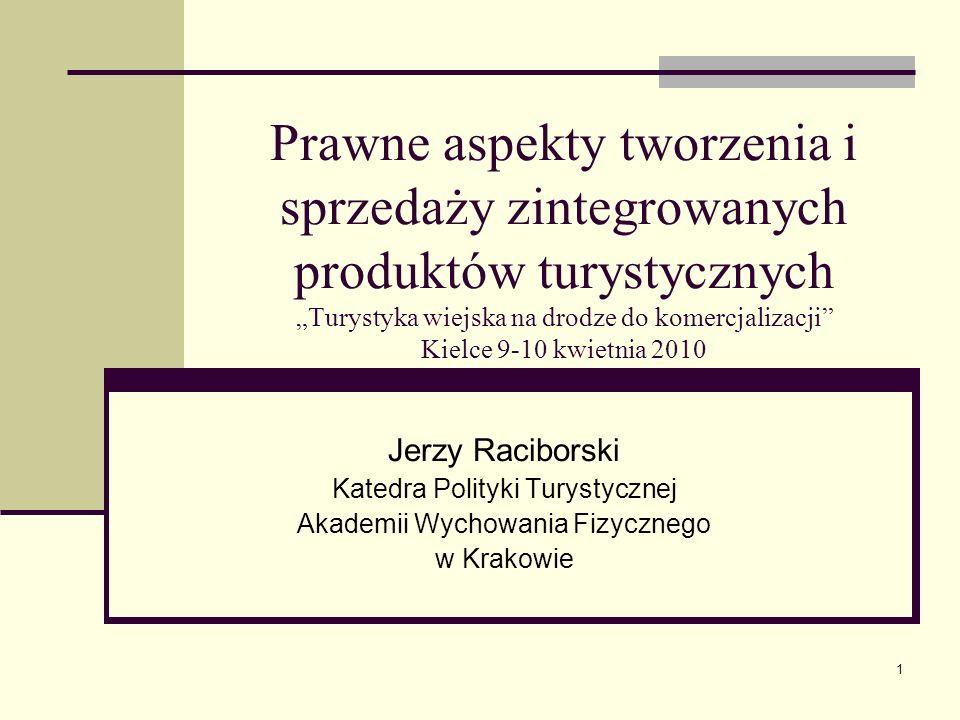 """Prawne aspekty tworzenia i sprzedaży zintegrowanych produktów turystycznych """"Turystyka wiejska na drodze do komercjalizacji Kielce 9-10 kwietnia 2010"""