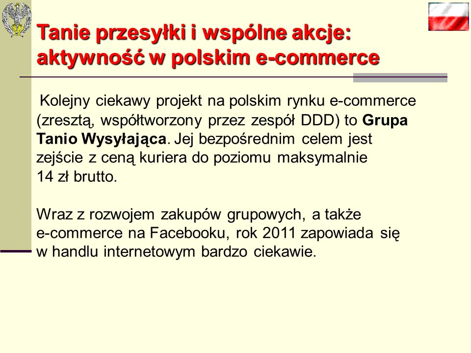 Tanie przesyłki i wspólne akcje: aktywność w polskim e-commerce Kolejny ciekawy projekt na polskim rynku e-commerce (zresztą, współtworzony przez zespół DDD) to Grupa Tanio Wysyłająca.