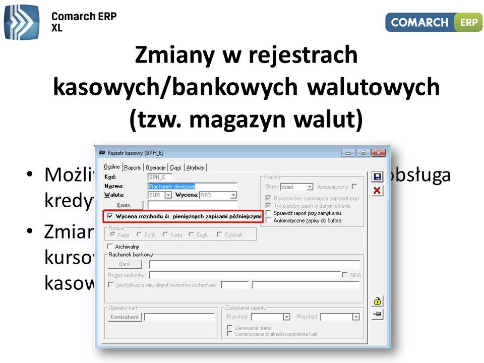 Zmiany w rejestrach kasowych/bankowych walutowych (tzw. magazyn walut)