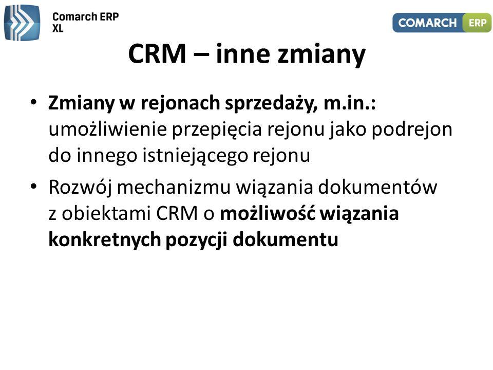 CRM – inne zmiany Zmiany w rejonach sprzedaży, m.in.: umożliwienie przepięcia rejonu jako podrejon do innego istniejącego rejonu.