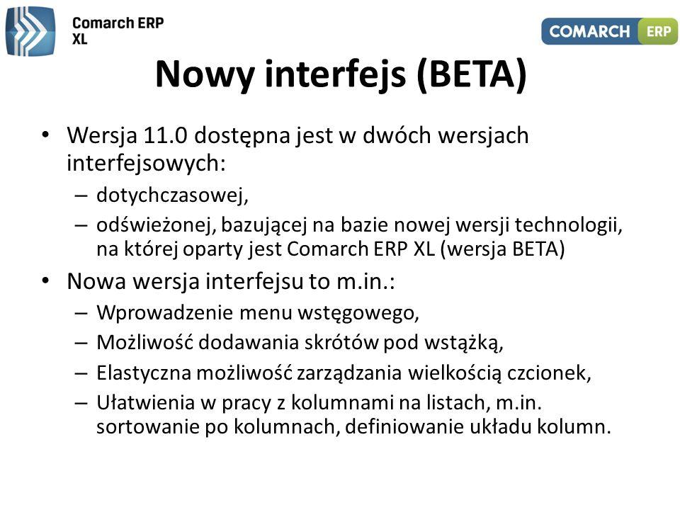 Nowy interfejs (BETA) Wersja 11.0 dostępna jest w dwóch wersjach interfejsowych: dotychczasowej,