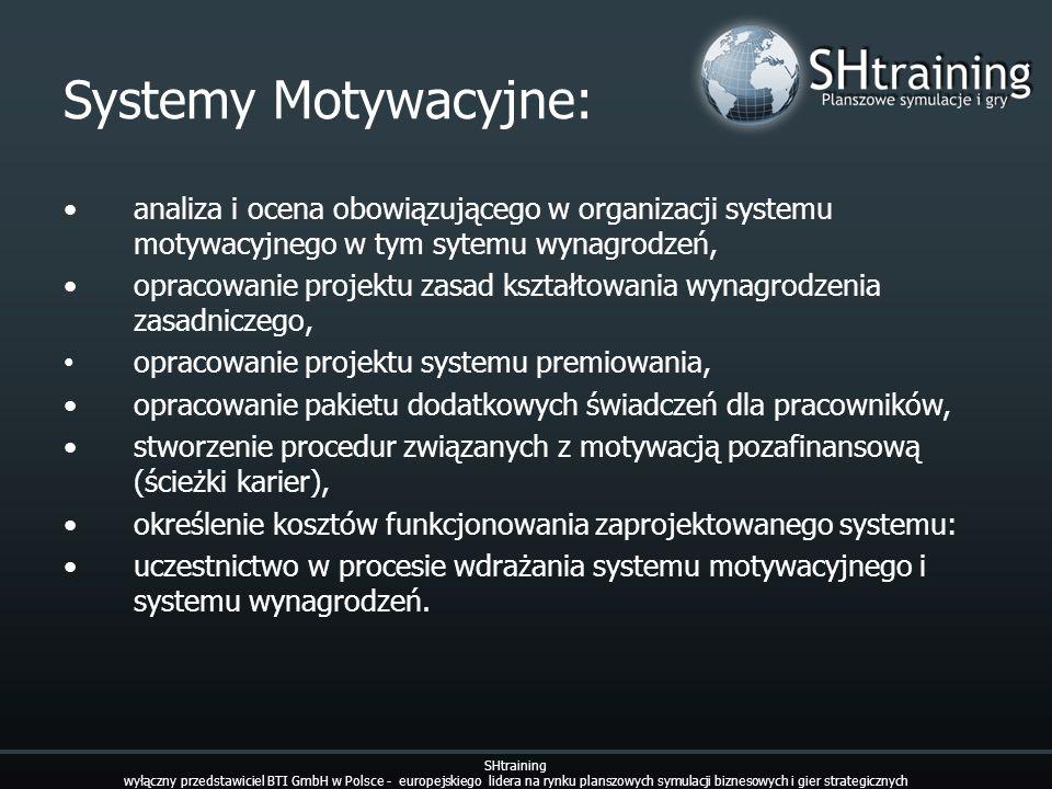 Systemy Motywacyjne: • analiza i ocena obowiązującego w organizacji systemu motywacyjnego w tym sytemu wynagrodzeń,
