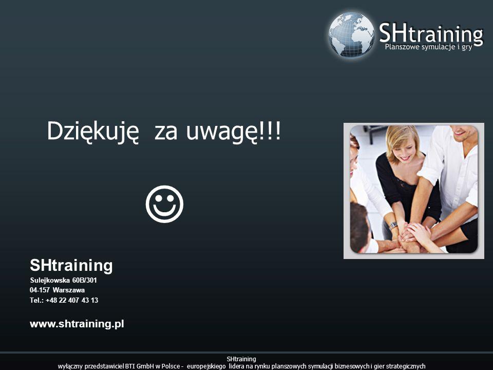 Dziękuję za uwagę!!!  SHtraining www.shtraining.pl