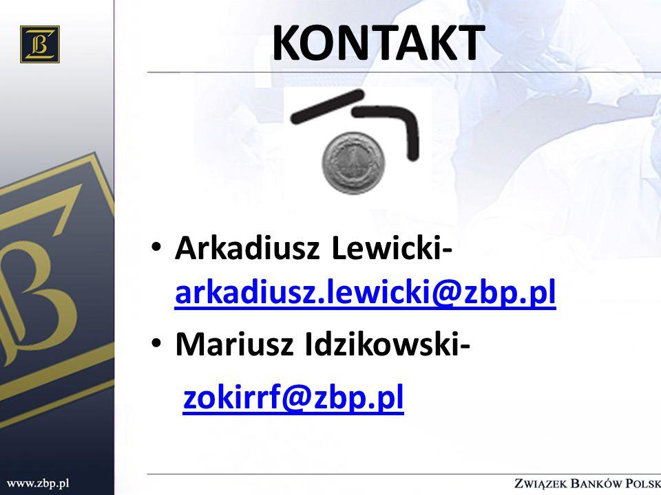KONTAKT Arkadiusz Lewicki- arkadiusz.lewicki@zbp.pl
