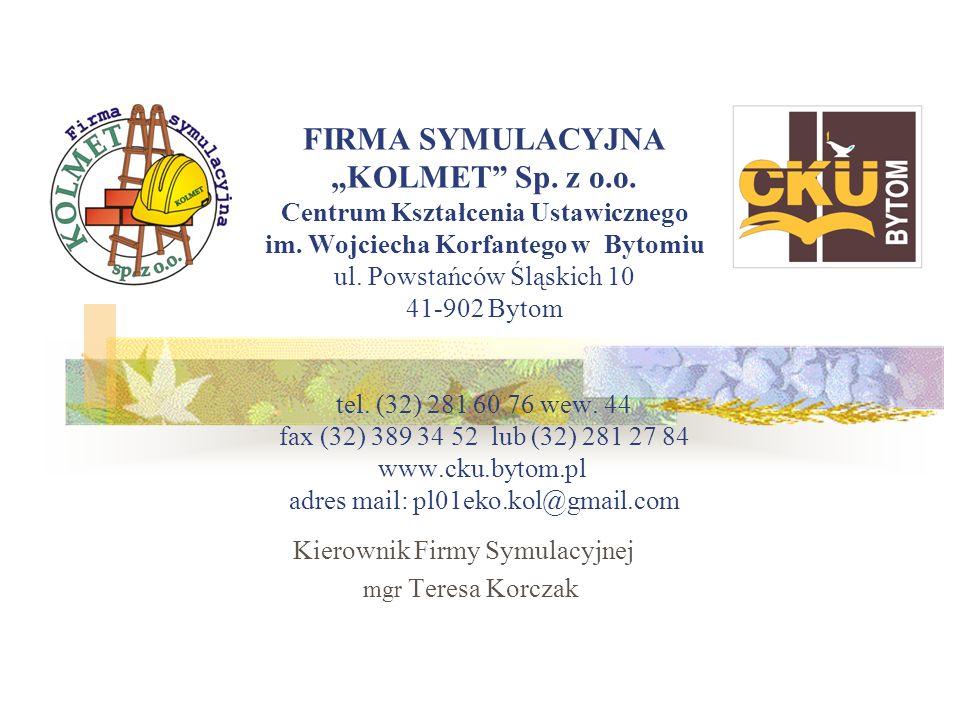 Kierownik Firmy Symulacyjnej mgr Teresa Korczak