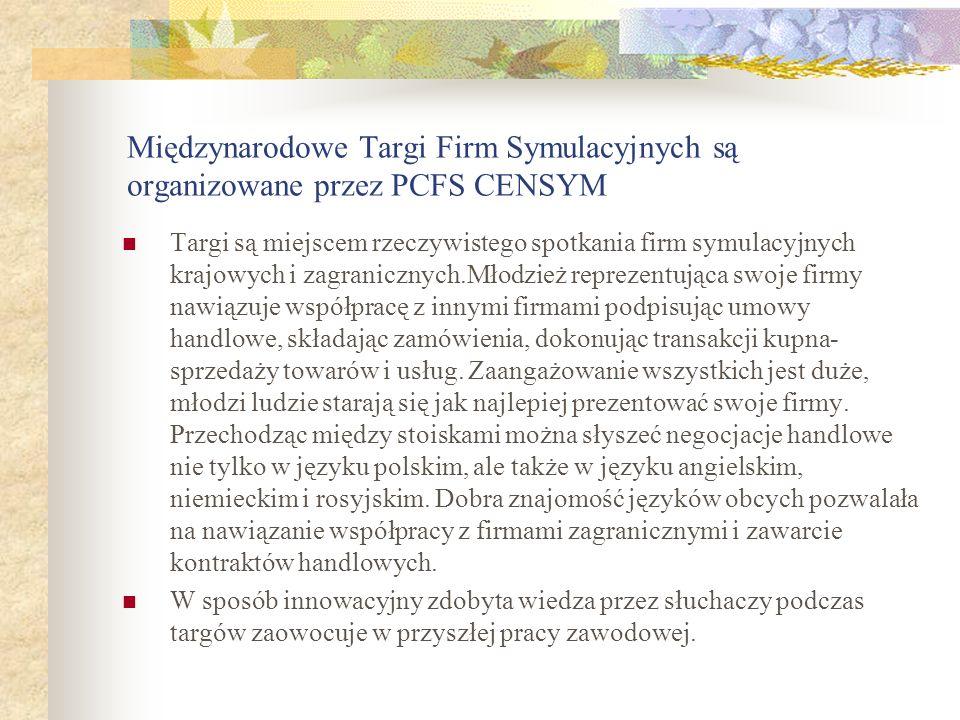 Międzynarodowe Targi Firm Symulacyjnych są organizowane przez PCFS CENSYM