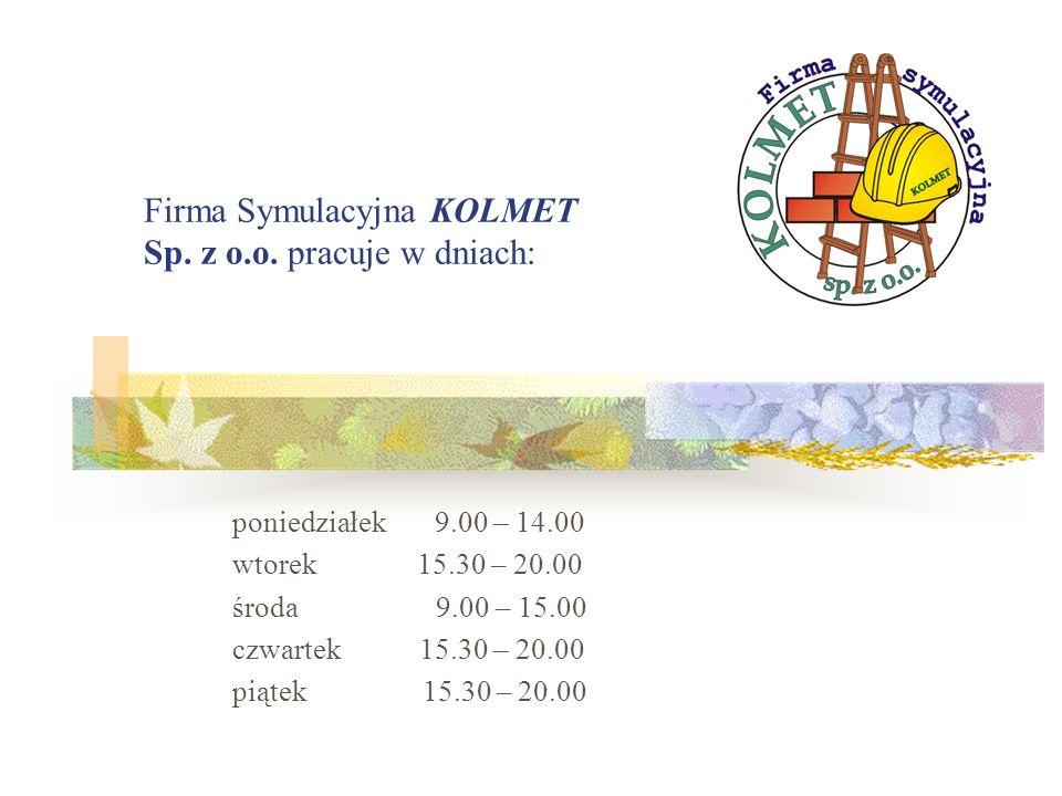 Firma Symulacyjna KOLMET Sp. z o.o. pracuje w dniach: