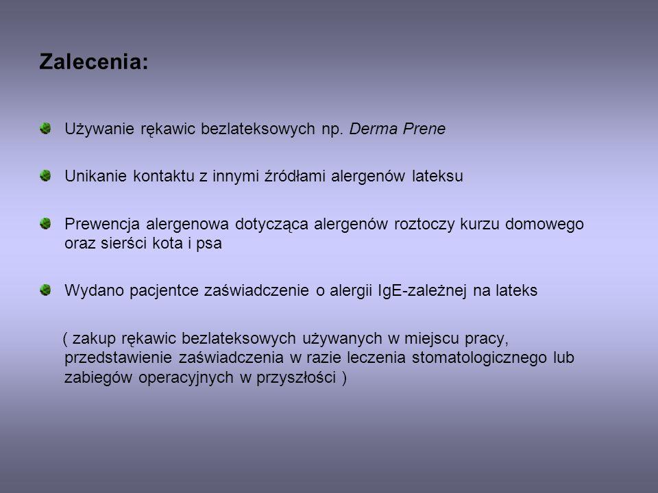 Zalecenia: Używanie rękawic bezlateksowych np. Derma Prene