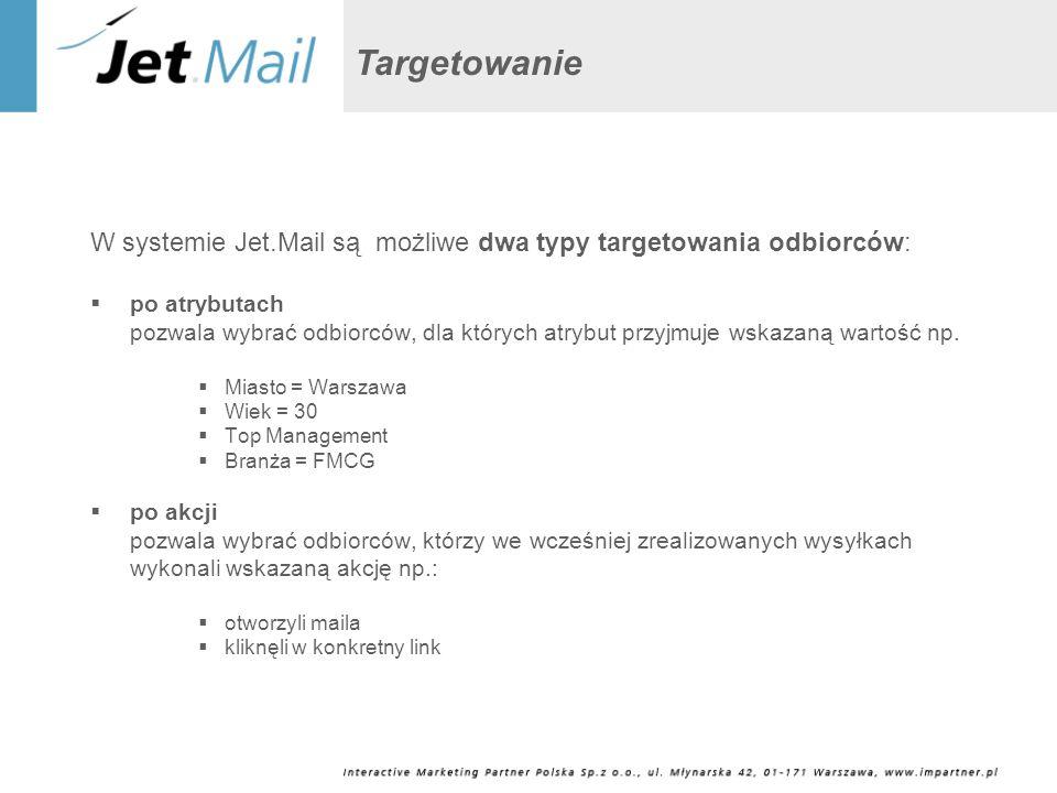 TargetowanieW systemie Jet.Mail są możliwe dwa typy targetowania odbiorców: po atrybutach.
